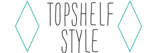 TopShelf Style