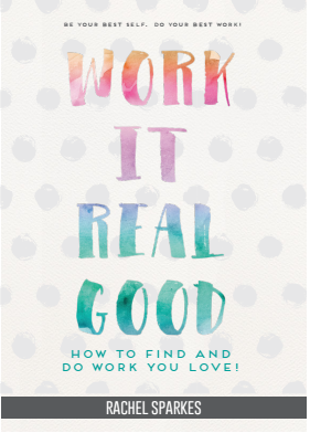 Work it Real Good by Rachel Sparkes